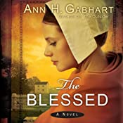 The Blessed: A Novel | [Ann H Gabhart]