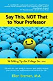 img - for Say This, NOT That to Your Professor: 36 Talking Tips for College Success book / textbook / text book