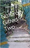 img - for Naturally Gifted - Two book / textbook / text book