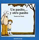 Un Pasito... Y Otro Pasito (Spanish Edition of Now One Foot, Now the Other)