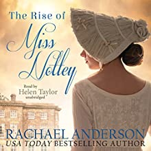 The Rise of Miss Notley: Tanglewood, Book 2 Audiobook by Rachael Anderson Narrated by Helen Taylor