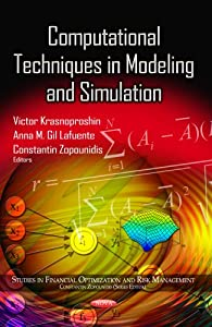 Computational Techniques in Modeling and Simulation (Studies in Financial Optimization and Risk Management) download