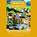 Whitethorn Woods (       UNABRIDGED) by Maeve Binchy Narrated by  various