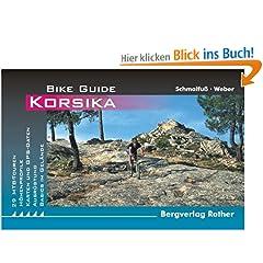 Korsika. Bike Guide: 29 MTB-Touren. Höhenprofile. Karten und GPS-Daten. Ausrüstung. Basics im Gelände