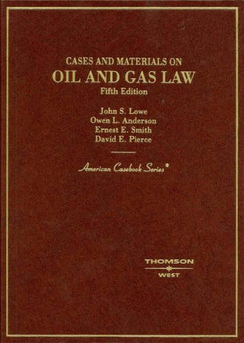 Cases and Materials on Oil and Gas Law (American Casebooks)