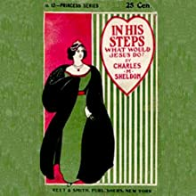 In His Steps: What Would Jesus Do? (       UNABRIDGED) by Charles Monroe Sheldon Narrated by Brian D'eon