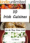 Irish Cuisines for the Busy Home Cook...