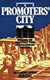 img - for The Promoters' City: Building the Industrial Town of Maisonneuve 1883-1918 book / textbook / text book