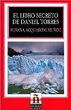 El Libro Secreto de Daniel Torres (Leer en Espanol: Level 2) (Spanish Edition)