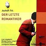 Der letzte Romantiker | Jochen Till