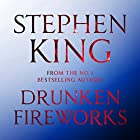 Drunken Fireworks Audiobook by Stephen King Narrated by Tim Sample