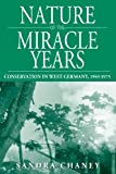 Nature of the Miracle Years: Conservation in West Germany, 1945-1975 (Studies in German History)
