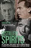 img - for By Don Lattin Distilled Spirits: Getting High, Then Sober, with a Famous Writer, a Forgotten Philosopher, and a Ho (First Printing) [Hardcover] book / textbook / text book