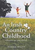Marrie Walsh An Irish Country Childhood: Memories of a Bygone Age