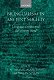 img - for Bilingualism in Ancient Society: Language Contact and the Written Word book / textbook / text book