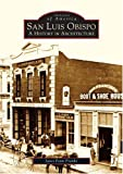 Search : San Luis Obispo: A History in Architecture &#40;CA&#41; &#40;Images of America&#41;