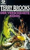 Der verschenkte König - Fantasy- Roman. - Terry Brooks