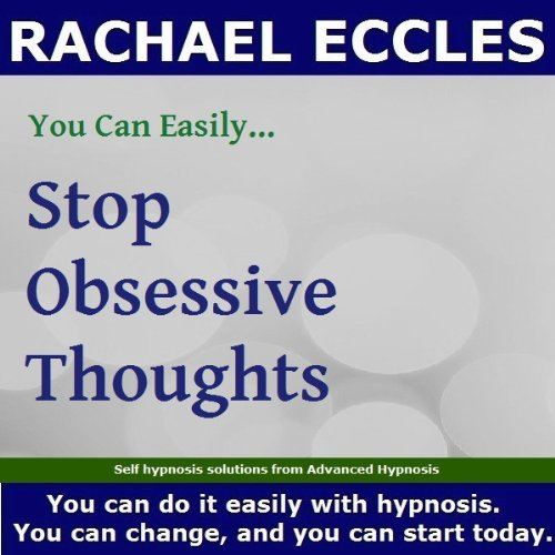 Stop Obsessive Thoughts, Self Hypnosis, Hypnotherapy Cd