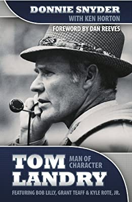 Tom Landry: Man of Character