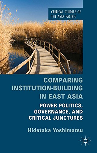 comparing-institution-building-in-east-asia-power-politics-governance-and-critical-junctures