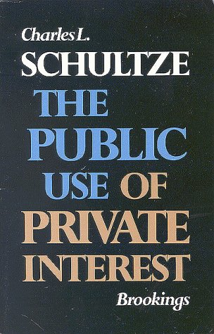 The Public Use of Private Interest (Miscellany of History...
