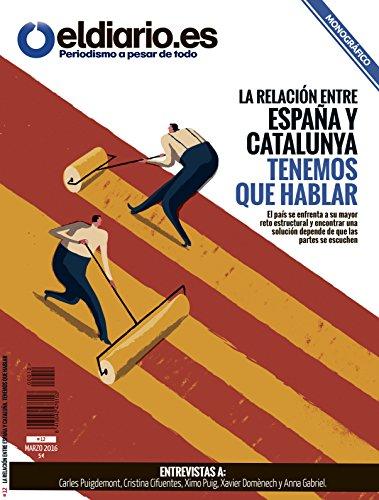 La relación entre España y Catalunya. Tenemos que hablar: El país se enfrenta a su mayor reto estructural. Encontrar una solución depende de que las partes se escuchen (Revista Cuadernos nº 12)