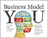 Business Model You: A One-Page Method For Reinventing The Career