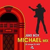 JUKE BOX Michael Mix
