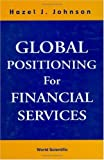 Global positioning for financial services