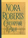 Nora Roberts Chesapeake Blue: The New Chesapeake Bay Novel (Basic)