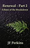 Renewal 2 - Echoes of the Breakdown