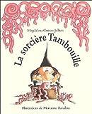 echange, troc Magdalena Guirao-Julien - La sorcière Tambouille