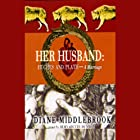 Her Husband: Hughes and Plath, A Marriage Hörbuch von Diane Middlebrook Gesprochen von: Bernadette Dunne