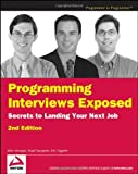 img - for By John Mongan Programming Interviews Exposed: Secrets to Landing Your Next Job, 2nd Edition (Programmer to Program (2e) book / textbook / text book