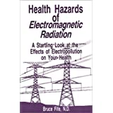 Health Hazards of Electromagnetic Radiation: A Startling Look at the Effects of Electropollution on Your Health ~ Bruce Fife