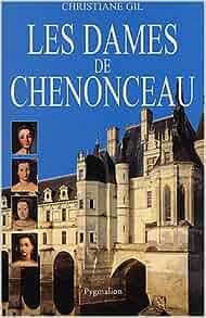 Les Dames de Chenonceaux (French Edition): 9782857048756: Amazon.com