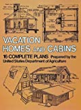 Vacation Homes and Log Cabins (0486236315) by U.S. Dept. of Agriculture