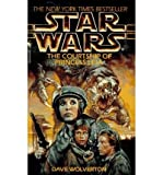 Star Wars: The Courtship Of Princess Leia (0553408070) by Dave Wolverton