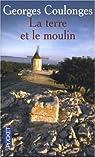 La terre et le moulin par Coulonges