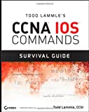 img - for Todd Lammle's CCNA IOS Commands Survival Guide book / textbook / text book