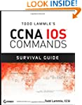 Todd Lammle's CCNA IOS Commands Survi...