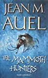 Jean M. Auel The Mammoth Hunters (Earth's Children)