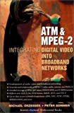 ATM  &  MPEG-2: Integrating Digital Video Into Broadband Networks