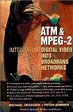 ATM & MPEG-2: Integrating Digital Video Into Broadband Networks