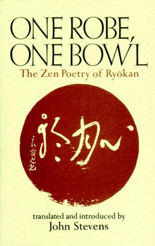 One Robe, One Bowl: The Zen Poetry of Ryokan