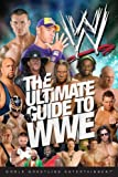 The Ultimate Guide to WWE