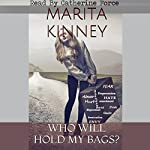 Who Will Hold My Bags?: Healing from the past and the Baggage of Life | Marita Kinney BCC