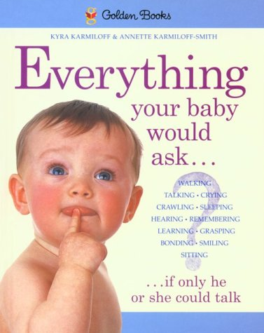 Everything Your Baby Would Ask : If Only He or She Could Talk, Karmiloff,Kyra/Karmiloff-Smith