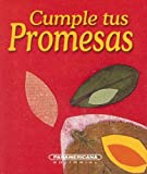 img - for Cumple Tus Promesas (Canto a la Vida) (Spanish Edition) book / textbook / text book