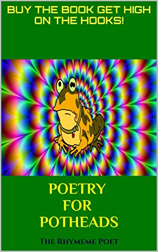 Poetry For Potheads: BUY the BOOK get HIGH on the HOOKS!
